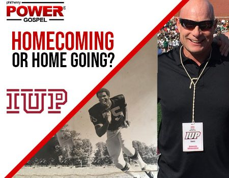 FIVE. MIN. POWER MESSAGE #19: Homecoming or Home Going? 10-30-16