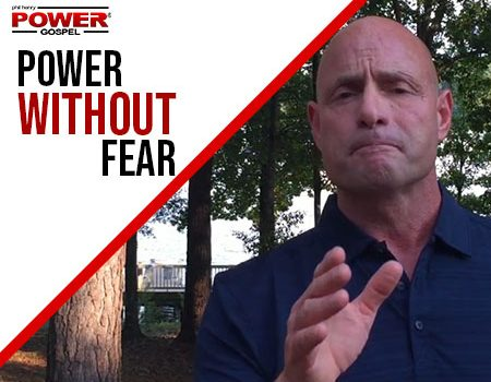 FIVE MIN. POWER MESSAGE #17: Power without Fear, 10-2-16