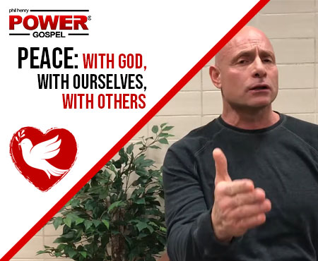 PEACE: With God, With Ourselves, With Others: FIVE MIN. POWER MESSAGE #26