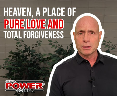 FIVE MIN. POWER MESSAGE #28: Heaven, a Place of Pure Love and Total Forgiveness