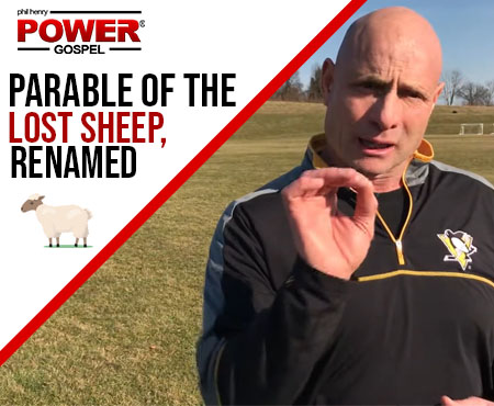 FIVE MIN. POWER MESSAGE #30: The Parable of the Lost Sheep, Renamed