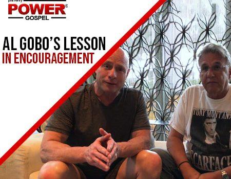 FIVE MIN POWER MESSAGE #35: Al Gobo's Gift of Encouragement