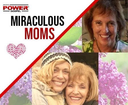 FIVE MIN. POWER MESSAGE #37: Miraculous Moms, 5-14-17