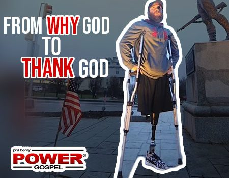 FIVE MIN. POWER MESSAGE #42: From Why God to Thank God – The Brandon Rumbaugh Story, 7-2-17