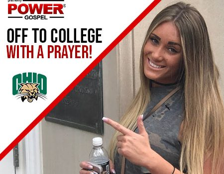 FIVE MIN. POWER MESSAGE #47: Off to College…with a Prayer 8-27-17