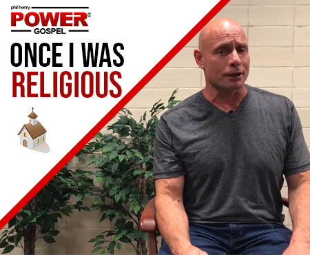 FIVE MIN. POWER MESSAGE #48: Once I was Religious, 9-10-17