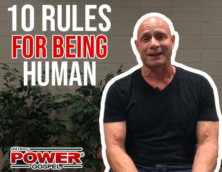 FIVE MIN. POWER MESSAGE #49: Ten Rules for Being Human, 9-17-17