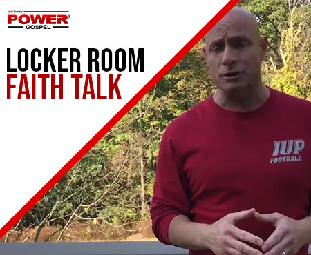 "FIVE MIN. POWER MESSAGE #52: Locker Room ""Faith"" Talk, 10-16-17"