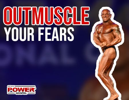 FIVE MIN. POWER MESSAGE #51: How to Outmuscle Your Fears!