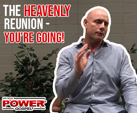 FIVE MIN. POWER MESSAGE #58: The Heavenly Reunion- You're going! 1-7-18