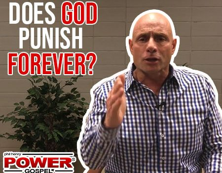 FIVE MIN. POWER MESSAGE #62:  Does God punish… forever? 3-11-18