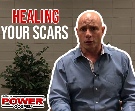 FIVE MIN. POWER MESSAGE #63:  Healing Your Scars, 4-1-18 (Easter Sunday)