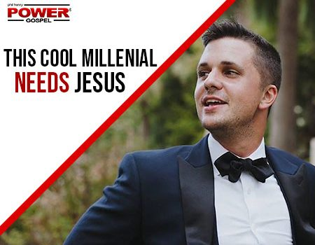 FIVE MIN. POWER MESSAGE #70; This cool millennial needs Jesus? 7-29-18