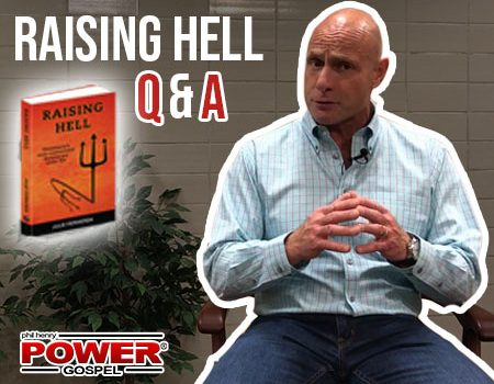 FIVE MIN. POWER MESSAGE #74: Raising Hell Q & A; 10-7-18