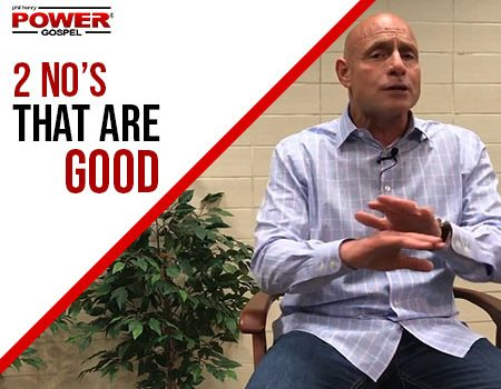 "FIVE MIN. POWER MESSAGE #75: Two ""NO's"" that are Good!"