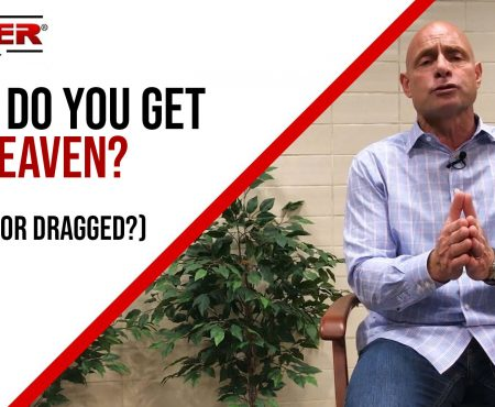 FIVE MIN. POWER MESSAGE #76: How Do You Get To Heaven? (Drawn or Dragged?)