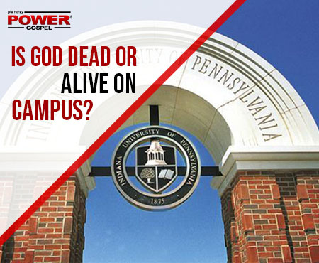 FIVE MIN. POWER MESSAGE #84: Is God Dead or Alive on Campus?  4-14-19