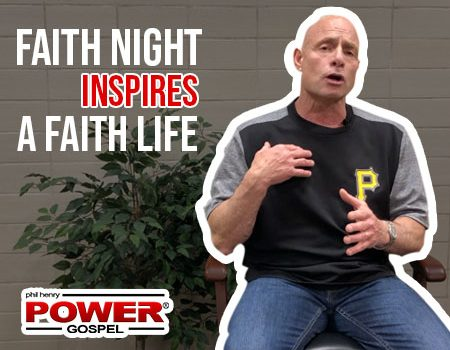 POWER MESSAGE SPECIAL #88: Faith Night Inspires a Faith Life