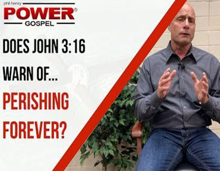 FIVE MINUTE POWER MESSAGE #90: Does John 3:16 warn of perishing…forever?
