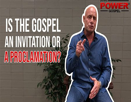 FIVE MINUTE POWER MESSAGE #94: Is the Gospel an Invitation or a Proclamation?