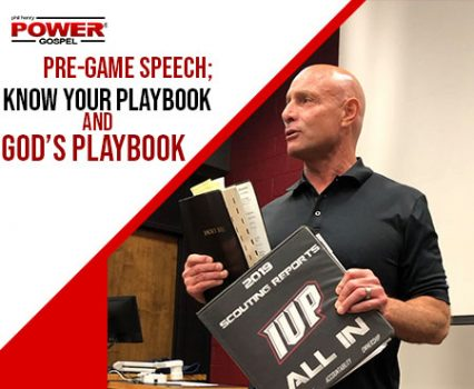 POWER MESSAGE SPECIAL #95: Pre-Game Speech; Know your Playbook and God's Playbook
