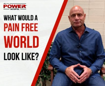 FIVE MINUTE POWER MESSAGE #98: What Would a Pain Free World Look Like?