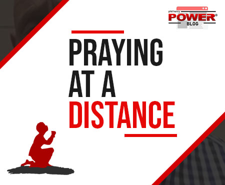 Praying at a Distance: POWER BLOG #25