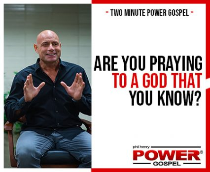TWO MINUTE POWER MESSAGE #104: Are You Praying To A God That You Know?