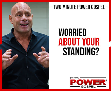 TWO MINUTE POWER MESSAGE #106: Worried about your Standing in this Crisis?