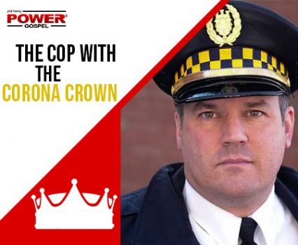 FIVE MINUTE POWER MESSAGE #109: The Cop with the Corona Crown