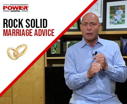 FIVE MINUTE POWER MESSAGE #113:  Rock Solid Marriage Advice