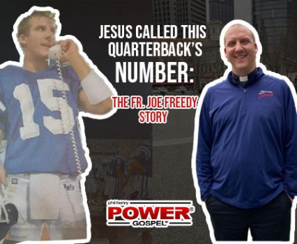 FIVE MINUTE POWER MESSAGE #114: Jesus called this QB's #; Fr. Joe Freedy
