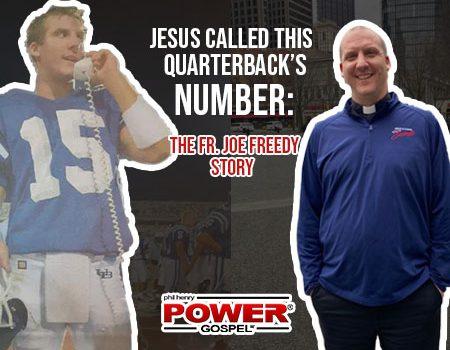 FIVE MINUTE POWER MESSAGE #114: Jesus called this QB's #; Fr. Joe Freedy