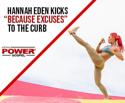 "FIVE MINUTE POWER MESSAGE #117: Hannah Eden kicks ""Because Excuses"" to the Curb!"