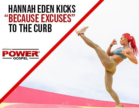 """FIVE MINUTE POWER MESSAGE #117: Hannah Eden kicks """"Because Excuses"""" to the Curb!"""