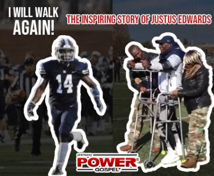 POWER MESSAGE SPECIAL #118: I will walk again! The Inspiring Story of Justus Edwards