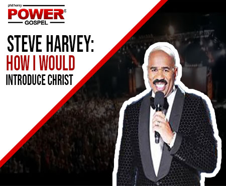 POWER MESSAGE SPECIAL #120: Steve Harvey's Epic Announcement of the Second Coming of Christ: