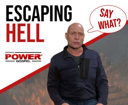 FIVE MINUTE POWER MESSAGE #121: How I got out of Hell (SAY WHAT Series)