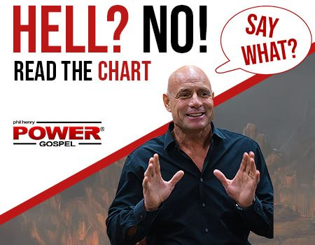 FIVE MINUTE POWER MESSAGE #122: Why I don't believe in Hell – Read the Chart (SAY WHAT Series)