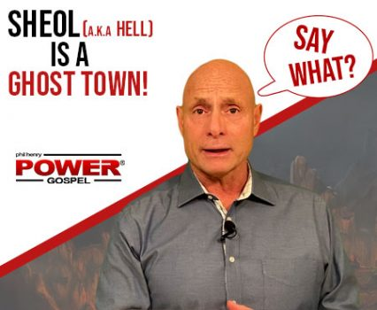FIVE MINUTE POWER MESSAGE #124: When Sheol (a.k.a. Hell) became a Ghost Town! (SAY WHAT Series)