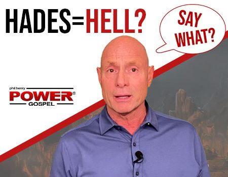 Who turned Hades into Hell? (SAY WHAT Series): FIVE MINUTE POWER MESSAGE #125