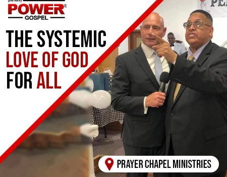 The Systemic Love of God for All (Prayer Chapel Ministries): POWER SERMON #127