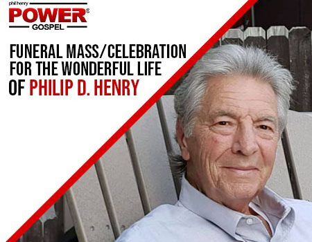 Philip D. Henry: Funeral Mass / Celebration of Life, 9-10-21: POWER MESSASE SPECIAL #133