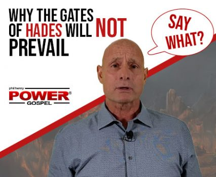 Why The Gates of Hades Will NOT Prevail? (SAY WHAT Series) FIVE MINUTE POWER MESSAGE #132